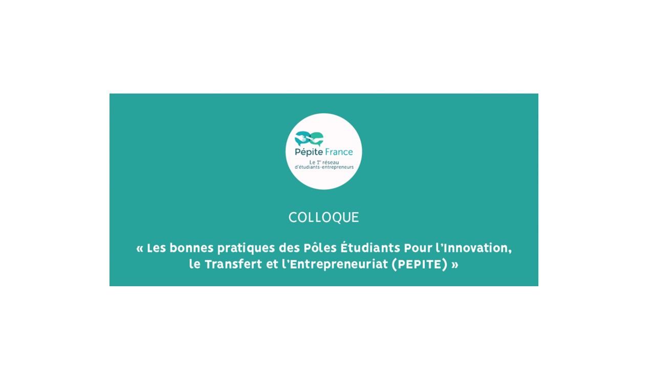 """Colloque """"Les bonnes pratiques des PEPITE"""" 23/05 Paris"""