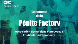 Pépite Factory, l'association des actuels et anciens Etudiants-Entrepreneurs