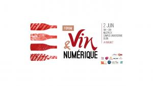 Forum Vin & Numérique - Dijon 02 juin 2017